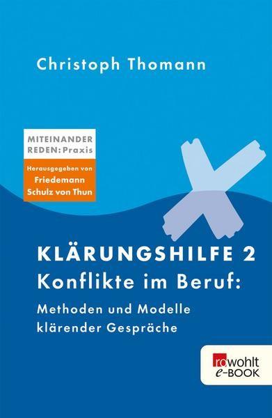 Christoph Thomann - Klärungshilfe 2 - Konflikte im Beruf